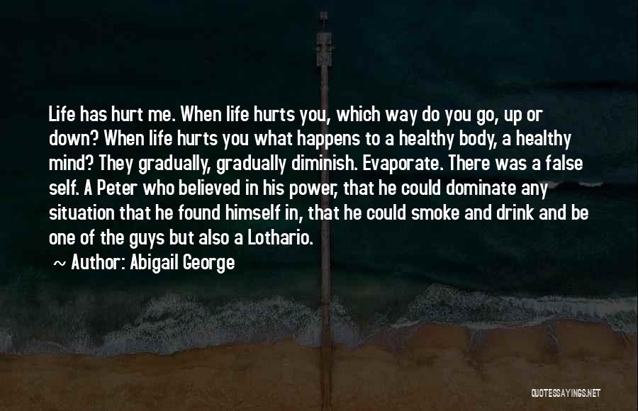 Who Hurt You Quotes By Abigail George
