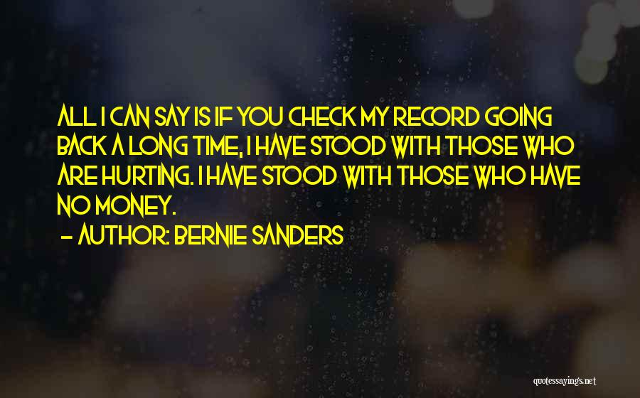 Who Hurt You Quotes By Bernie Sanders
