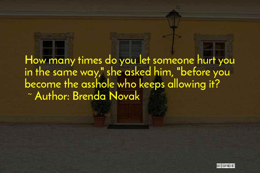 Who Hurt You Quotes By Brenda Novak