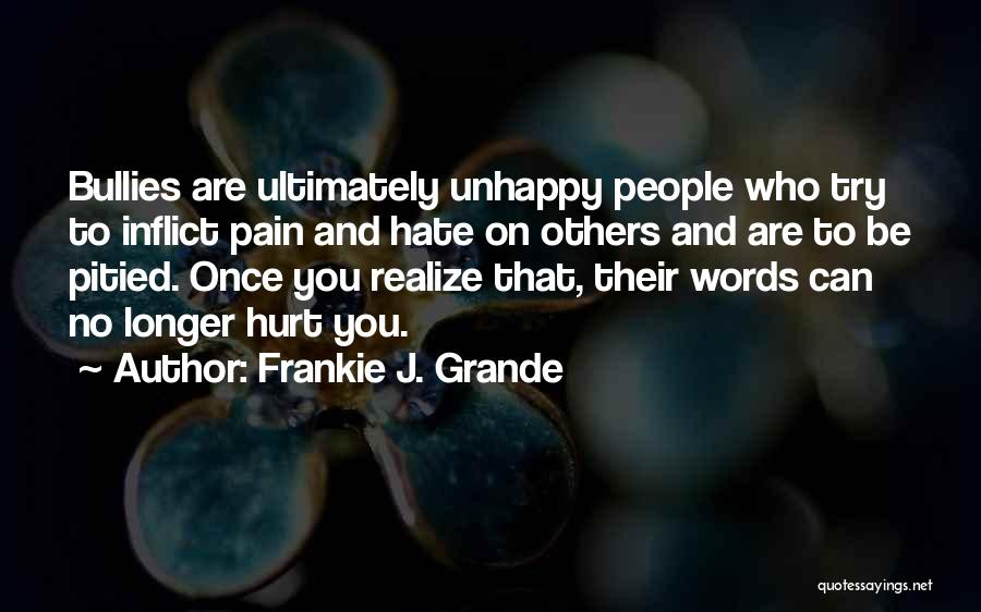 Who Hurt You Quotes By Frankie J. Grande