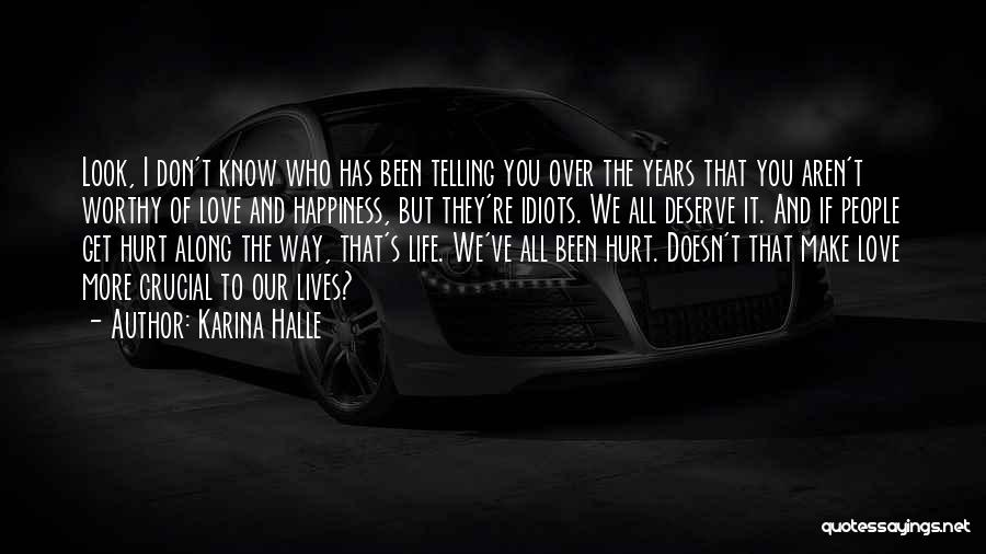 Who Hurt You Quotes By Karina Halle