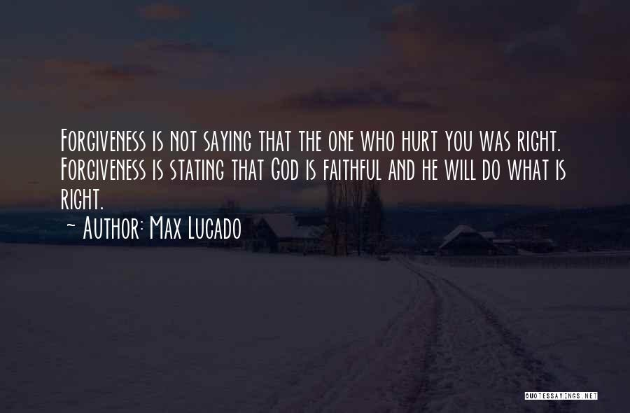 Who Hurt You Quotes By Max Lucado