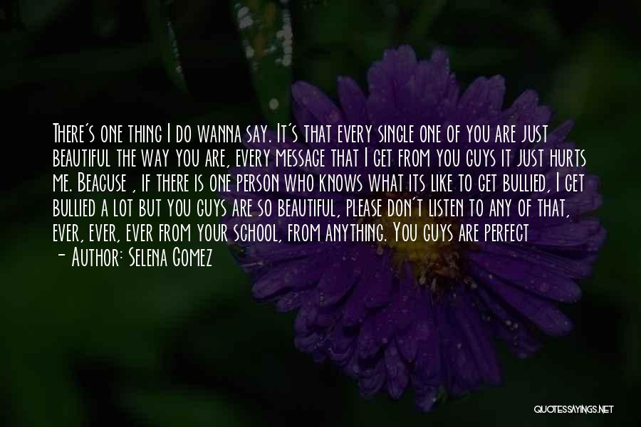Who Hurt You Quotes By Selena Gomez