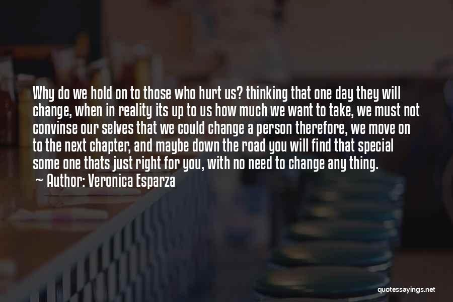 Who Hurt You Quotes By Veronica Esparza