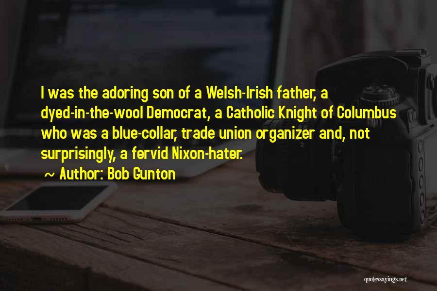 Who Irish Quotes By Bob Gunton