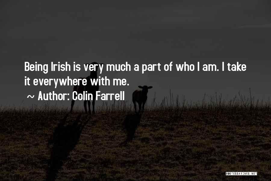 Who Irish Quotes By Colin Farrell