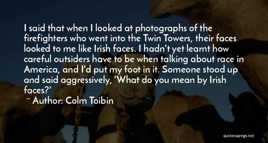 Who Irish Quotes By Colm Toibin