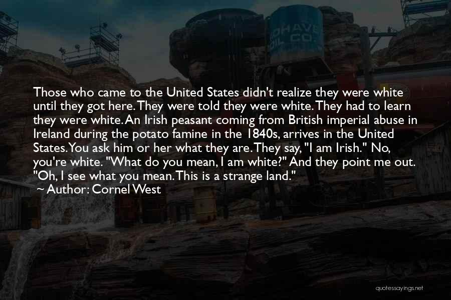 Who Irish Quotes By Cornel West