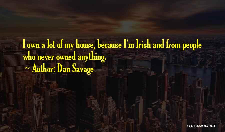Who Irish Quotes By Dan Savage