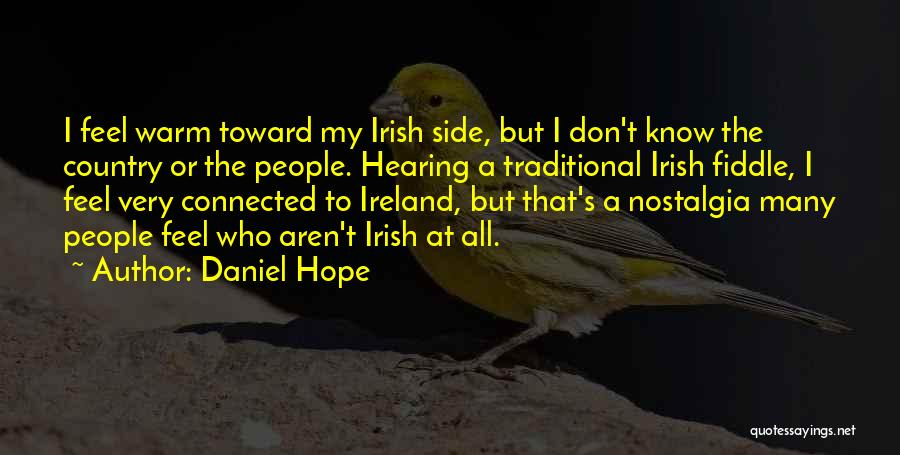 Who Irish Quotes By Daniel Hope