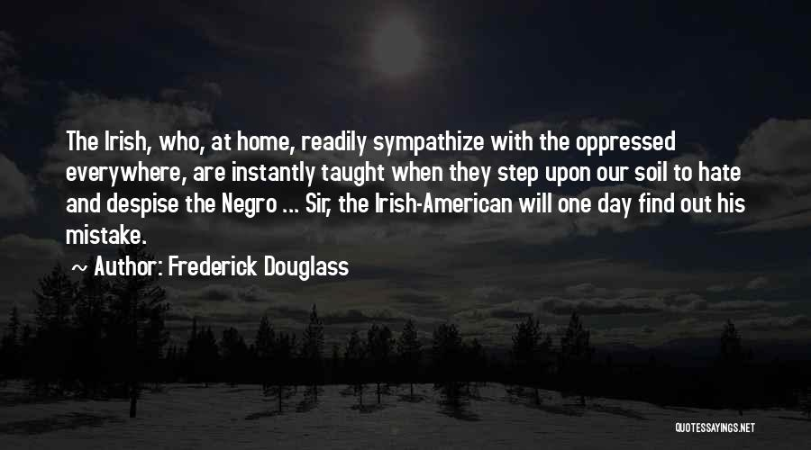 Who Irish Quotes By Frederick Douglass