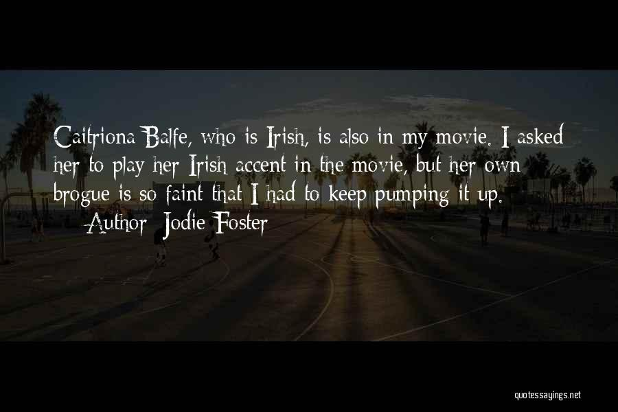 Who Irish Quotes By Jodie Foster