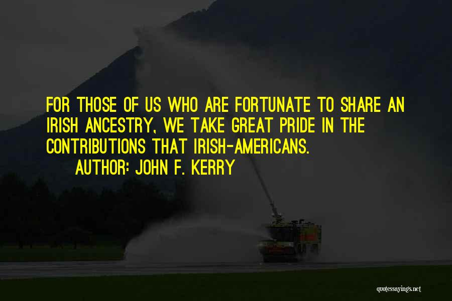 Who Irish Quotes By John F. Kerry