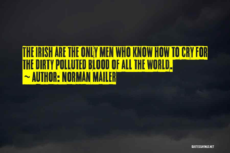 Who Irish Quotes By Norman Mailer