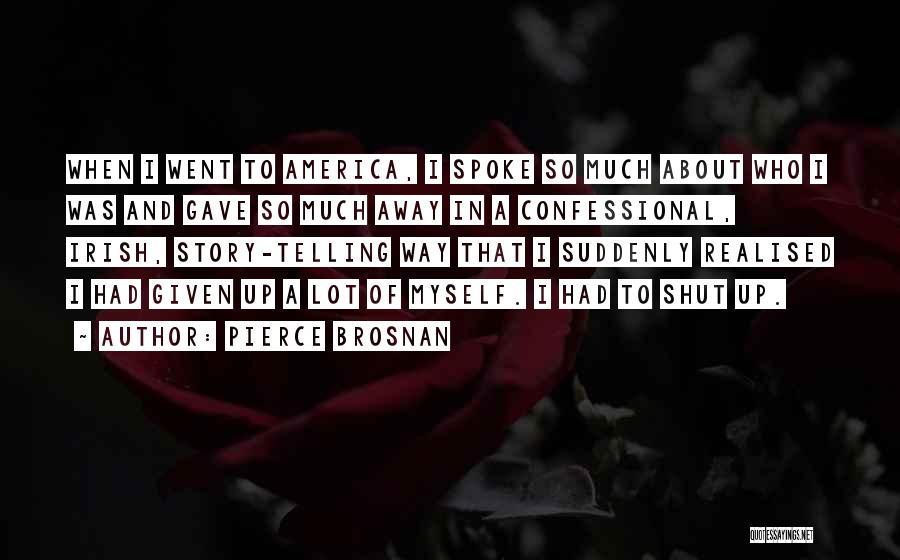 Who Irish Quotes By Pierce Brosnan