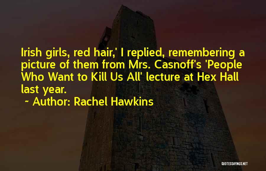 Who Irish Quotes By Rachel Hawkins