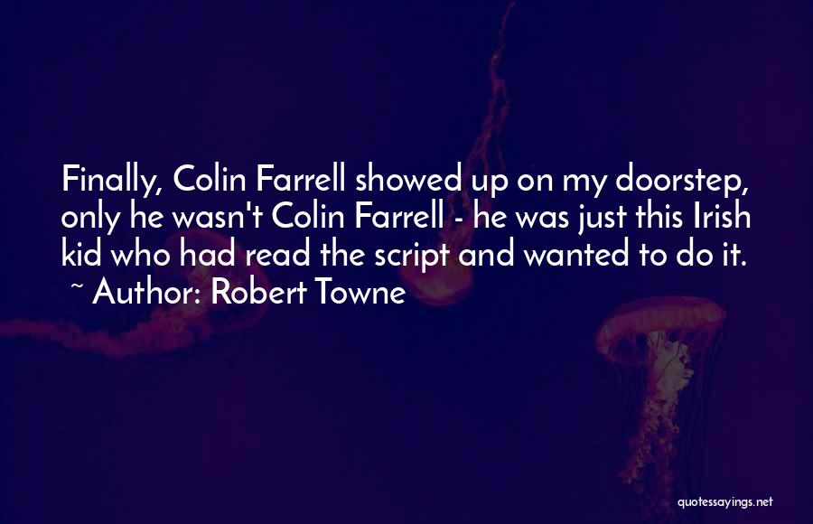 Who Irish Quotes By Robert Towne
