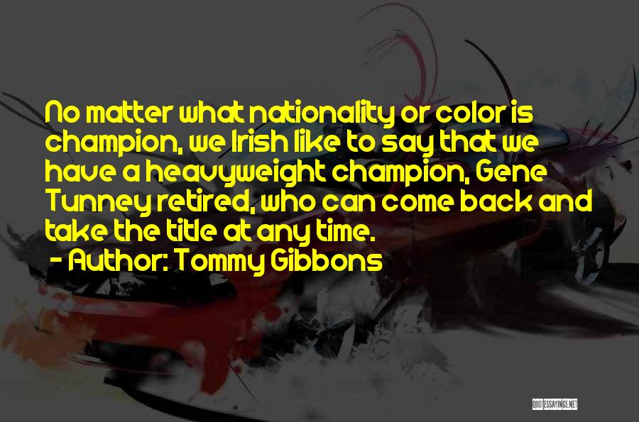 Who Irish Quotes By Tommy Gibbons