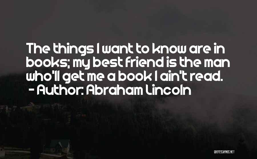 Who Is Best Friend Quotes By Abraham Lincoln