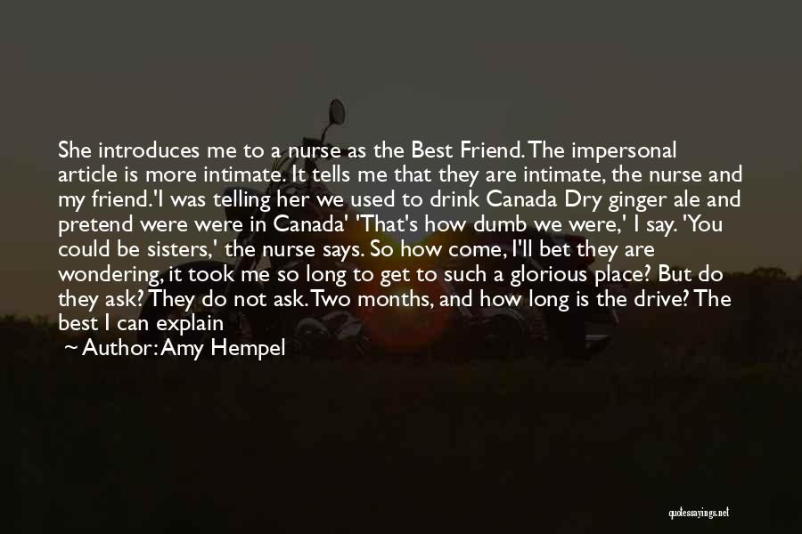 Who Is Best Friend Quotes By Amy Hempel