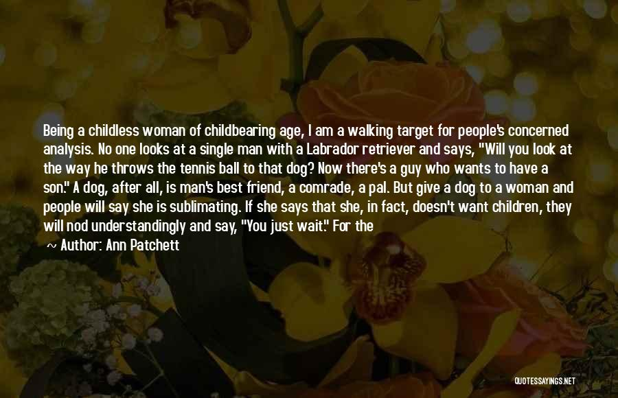 Who Is Best Friend Quotes By Ann Patchett