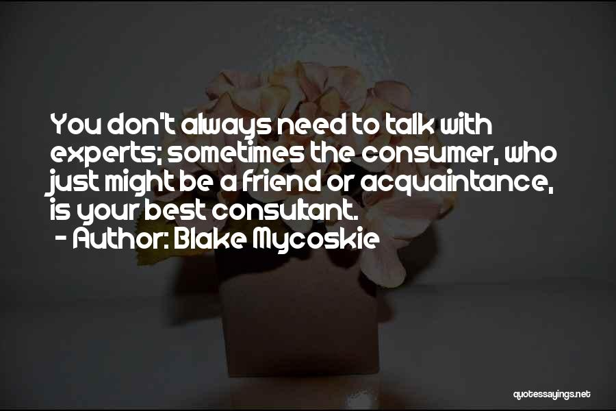 Who Is Best Friend Quotes By Blake Mycoskie