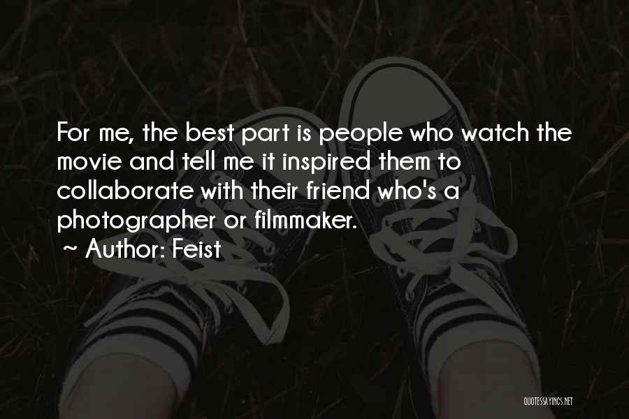 Who Is Best Friend Quotes By Feist