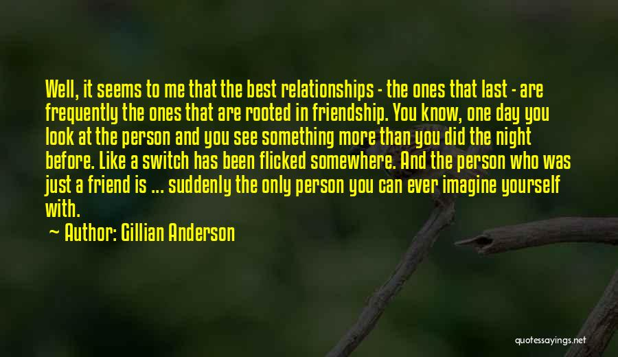 Who Is Best Friend Quotes By Gillian Anderson