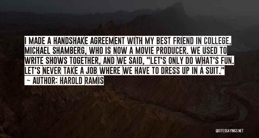 Who Is Best Friend Quotes By Harold Ramis