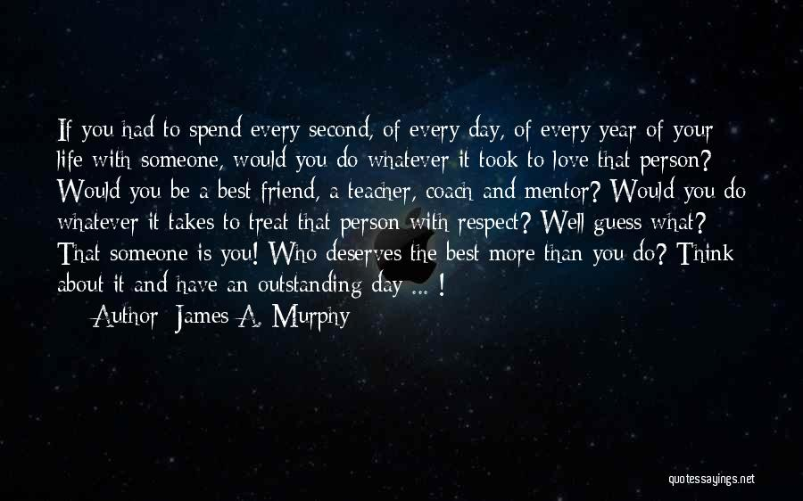 Who Is Best Friend Quotes By James A. Murphy