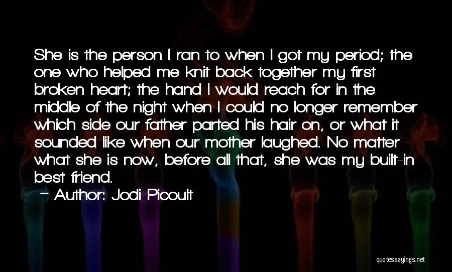 Who Is Best Friend Quotes By Jodi Picoult