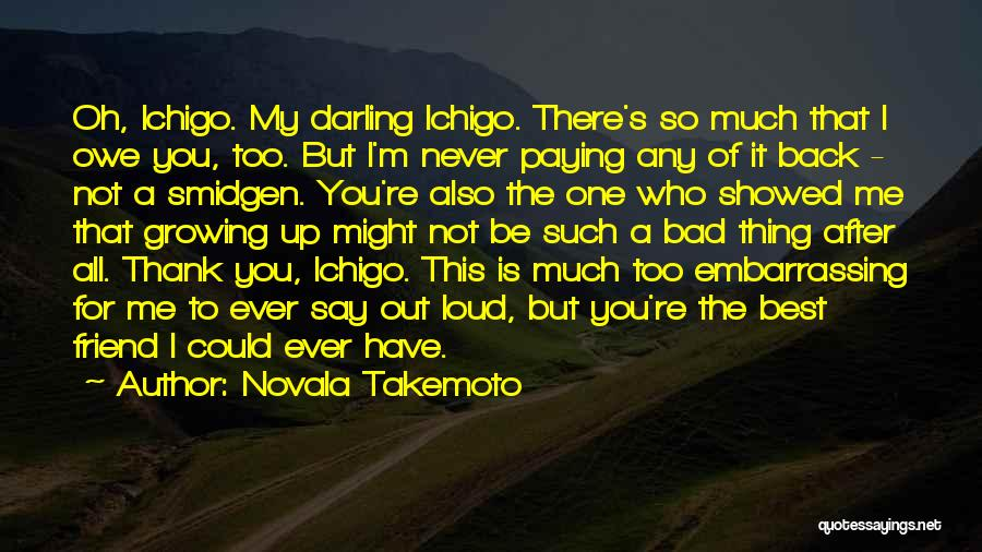 Who Is Best Friend Quotes By Novala Takemoto