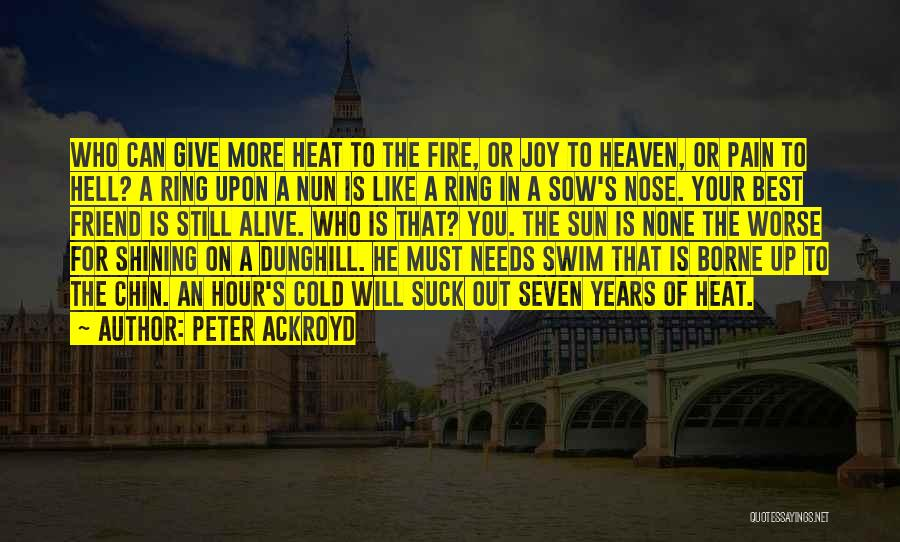 Who Is Best Friend Quotes By Peter Ackroyd