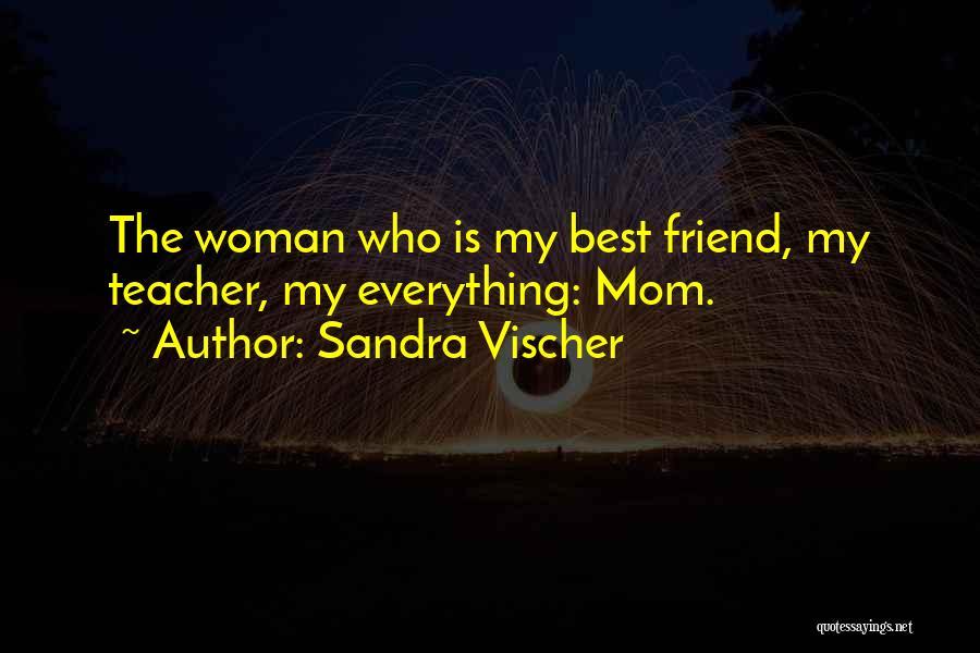 Who Is Best Friend Quotes By Sandra Vischer