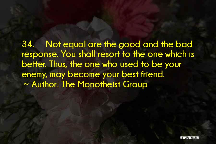 Who Is Best Friend Quotes By The Monotheist Group