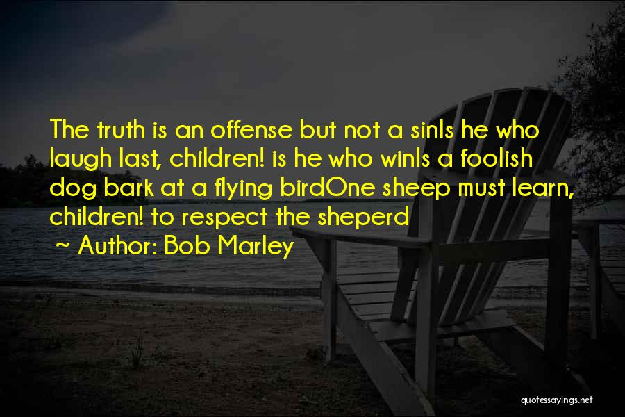Who Laugh Last Quotes By Bob Marley