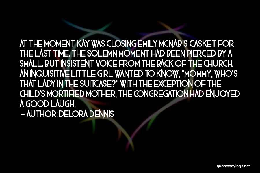 Who Laugh Last Quotes By Delora Dennis