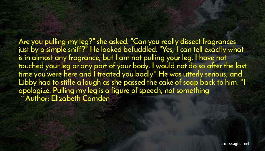 Who Laugh Last Quotes By Elizabeth Camden