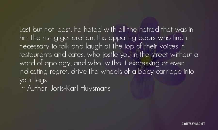 Who Laugh Last Quotes By Joris-Karl Huysmans