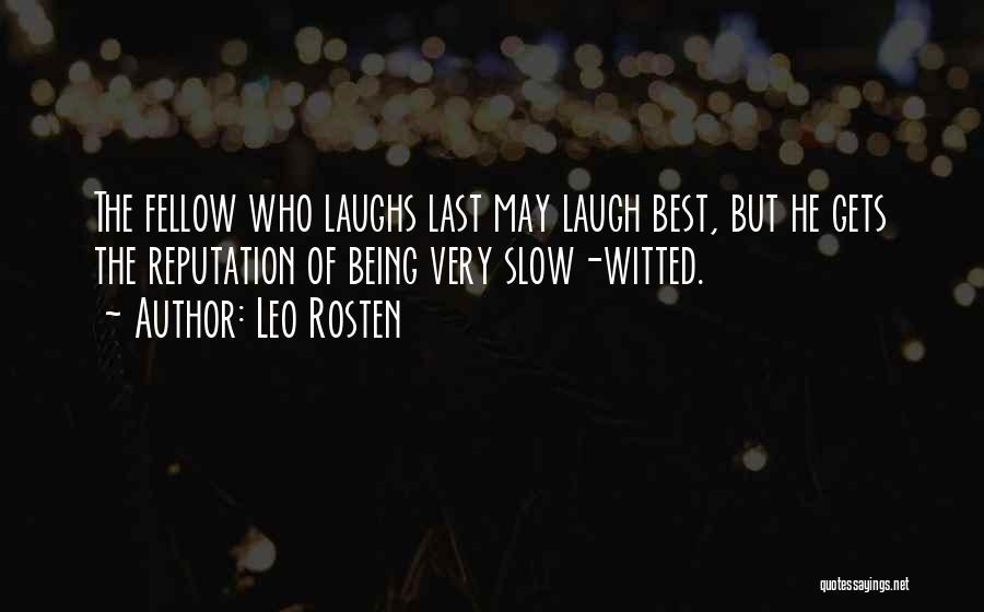 Who Laugh Last Quotes By Leo Rosten