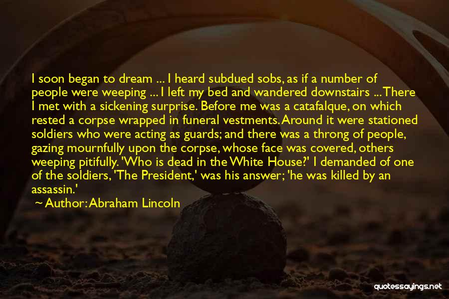 Who Left Me Quotes By Abraham Lincoln