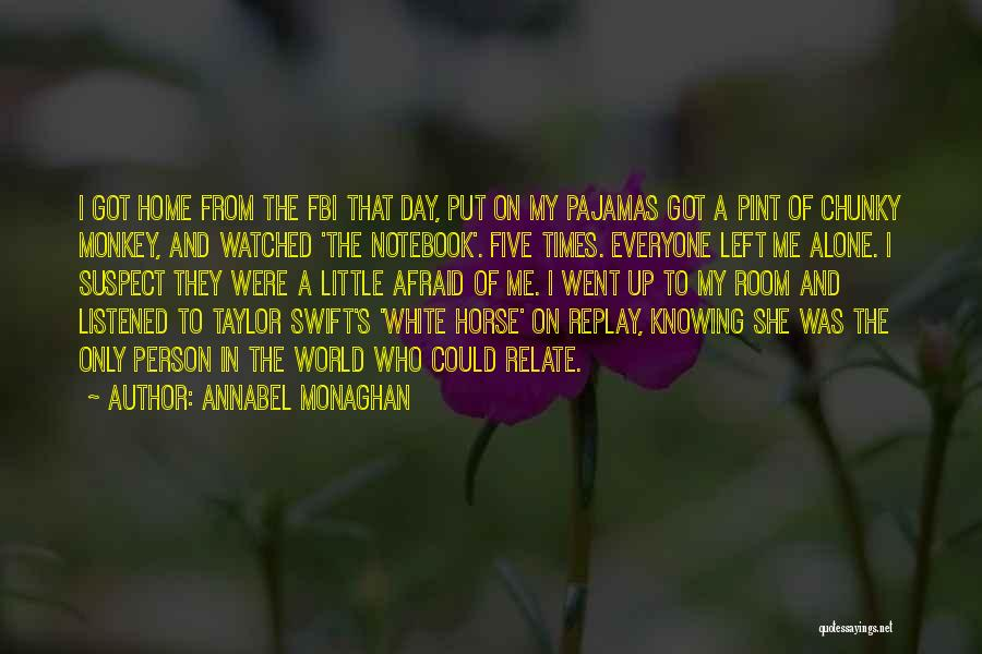 Who Left Me Quotes By Annabel Monaghan