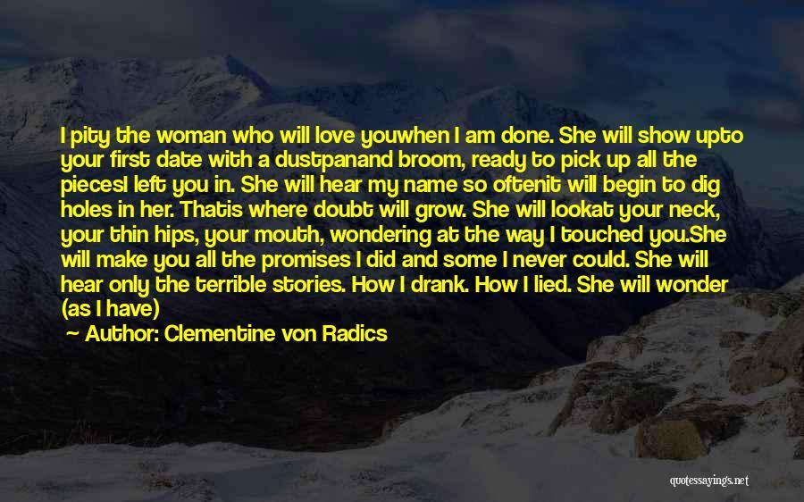 Who Left Me Quotes By Clementine Von Radics