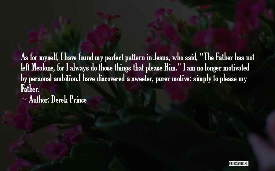 Who Left Me Quotes By Derek Prince