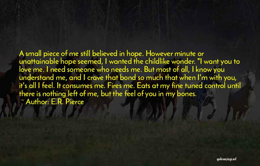 Who Left Me Quotes By E.R. Pierce