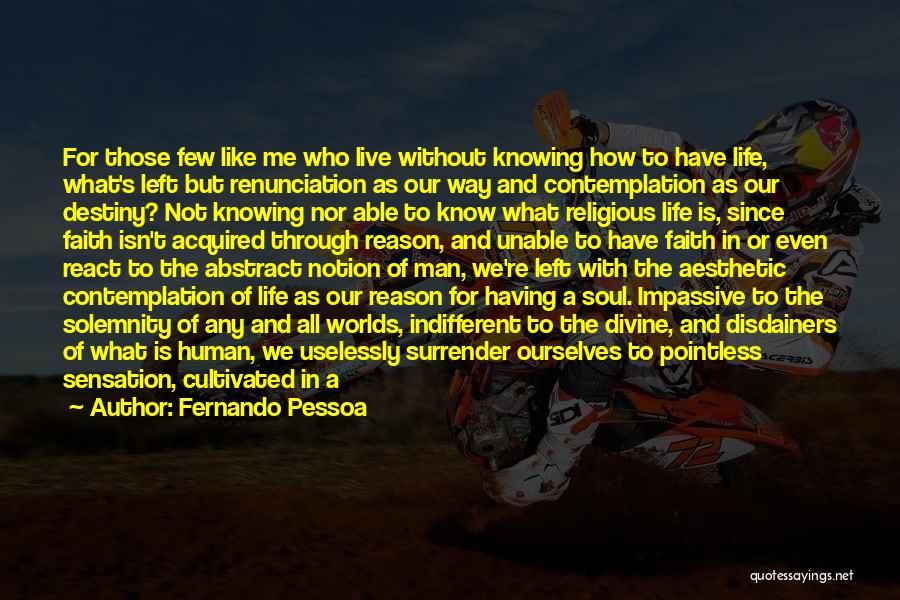 Who Left Me Quotes By Fernando Pessoa