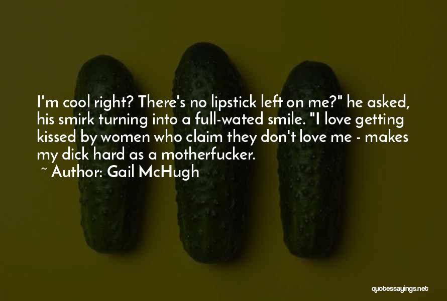 Who Left Me Quotes By Gail McHugh