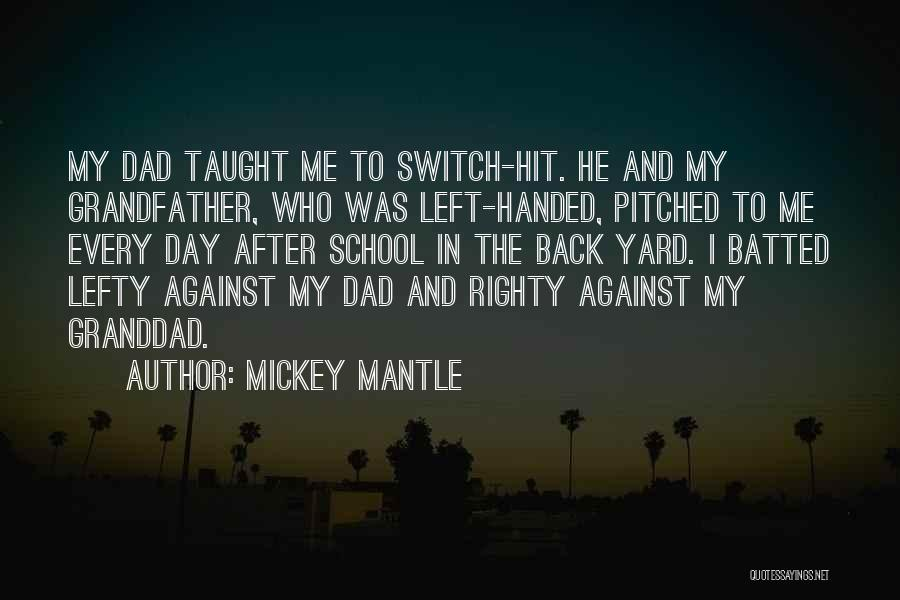 Who Left Me Quotes By Mickey Mantle