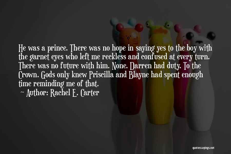 Who Left Me Quotes By Rachel E. Carter