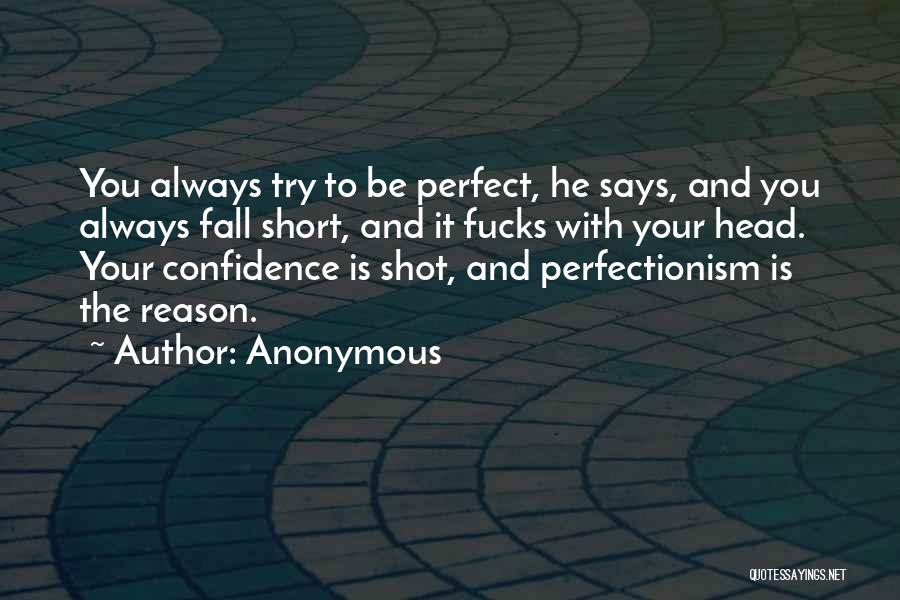 Who Says You Are Not Perfect Quotes By Anonymous